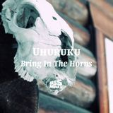 UHURUKU - Bring In The Horns (bassmusik001)
