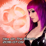 Hex On The Beach! Live 2016-07-09