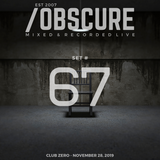 Obscure Set #67--- [Mixed & Recorded Live @ Club Zero - November 28, 2019]