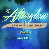 The Afterglow - Show 45