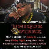 BOBBY G ON YOUR RADIO UNIQUEVIBEZ.COM FRIDAY 20th JAN 2017