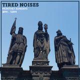 Tired Noises 9th June 2019