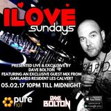 Dave Bolton - iLove Sundays Featuring Guest Mix From Les Calvert Live On Pure 107 05.02.2017