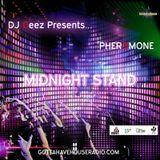 """DJ Ceez Presents...Pheromone...Midnight Stand"""