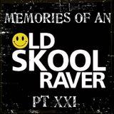 Memories Of An Oldskool Raver Pt XXI