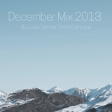 December Mix By Lucas Samper, Emilio Campana