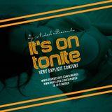 Its On Tonite