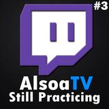 Recap of: Live DJ Session #3 on Twitch.tv/alsoatv - Still Practicing - EDM