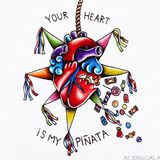 your heart is my piñata. heartbreak 85