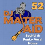 DJ Master Saïd's Soulful & Funky House Mix Volume 52