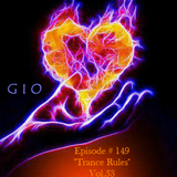 "G I O Ep. # 149 ""Trance Rules"" Vol.53"