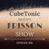 CubeTonic - Frisson Show #016