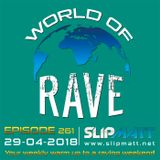 Slipmatt - World Of Rave #261