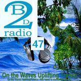 UPLIFTING TRANCE - Dj Vero R - Beats2Dance Radio - On the Waves Uplifting Trance 47
