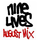 Nine Lives - AUGUST MIX