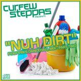 Curfew Steppas Presents - Nuh Dirt - Fyah Vibes Dancehall Mixtape - Part 2