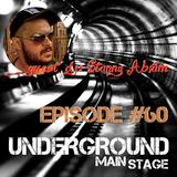 UNDERGROUND MAIN STAGE [Ep.#60] - guest dj: Stanny Abram