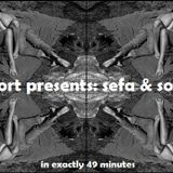 Cunort Presents: Sefa and Sound [in exactly 49 minutes]