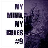 MY MIND, MY RULES #9
