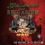 Girls $$ Money $$ and Reggaeton  by DJ PAPI 13