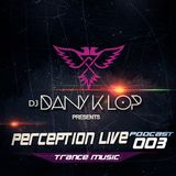Perception live set 003 - Dany K Lop  ( Trance Music )