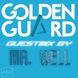 Golden Guard DJ - MIX #002 - SPECIAL GUESTMIX BY Mr. Well
