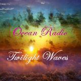 """Ocean Radio """"Twilight Waves""""  (5/26/13)"""