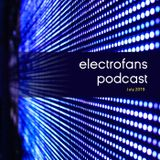 Electrofans Podcast - July 2019