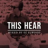 DJ Elwood - This Hear