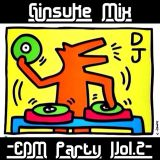 Ginsuke Mix -EDM Party Vol.2-