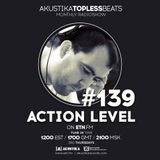 Action Level - Akustika Topless Beats 139 - October 2019