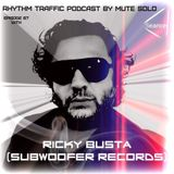 Rhythm Traffic Podcast by Mute Solo #67 with Ricky Busta
