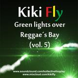 Kiki Fly - Green Lights over  Reggae´s Bay