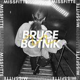 Bruce Botnik @ MISSFITTE ~ 23·06·18