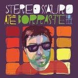 Stereossauro - Até Borras-te Vol.3