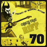 Obey The Riff #70 (Live at Villa Bota)