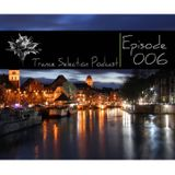Peter Sole pres. Trance Selection Podcast 006