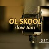 Ol Skool Slow Jam (8-25-16) #SJT