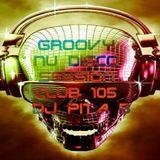 Groovy Nu Disco Session 2018 Club 105 - Dj Pita B