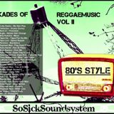 SoSick - Reggae Dekades vol. II - 80's Sytle Mix -