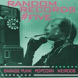 RANDOM RECORDS #FIVE