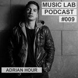 Music Lab Podcast | Adrian Hour| #009