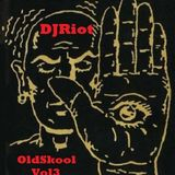 DJRiot - OldSkool Vol3