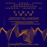 COMPOSER - PRODUCER - DJ! Meet Vinay Shah of Vfresh Music on the Grateful Hour Show