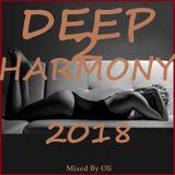 Deep 2 Harmony 2018 (Mixed by Oli)