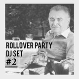 Rollover Party Dj Set #2