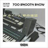 Too Smooth Show #6