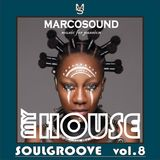 """MY HOUSE"" - SOULGROOVE vol.8 - 29 november 2K18"