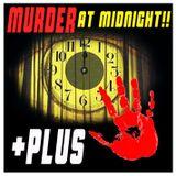 MURDER AT MIDNIGHT!! +PLUS