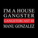 MANU GONZALEZ   GANGSTERCAST 48